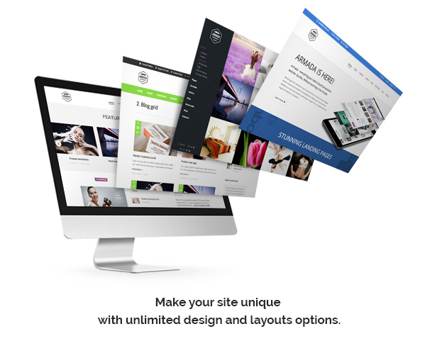 Make your site unique with unlimited design and layouts options!