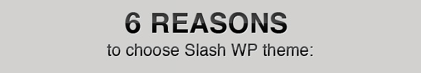 6 reasons to choose Slash WP theme
